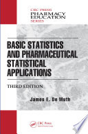 Basic Statistics and Pharmaceutical Statistical Applications  Third Edition Book