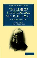 The Life of Sir Frederick Weld, G.C.M.G.