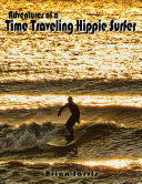 Adventures of a Time Traveling Hippie Surfer
