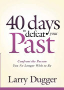 Forty Days to Defeat Your Past