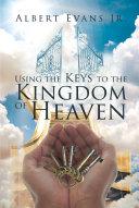 Using The Keys To The Kingdom of Heaven Book