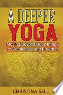 A Deeper Yoga