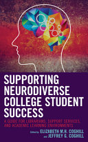 link to Supporting neurodiverse college student success : a guide for librarians, student support services, and academic learning environments in the TCC library catalog