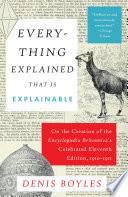 Everything Explained that is Explainable