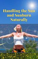 Handling The Sun And Sunburn Naturally Pdf/ePub eBook