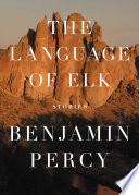 The Language of Elk
