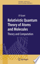 Relativistic Quantum Theory of Atoms and Molecules Book