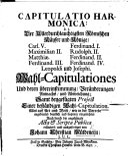 Capitulatio Harmonica: d. i. der ... Käyser und Könige, Carl V. Ferdinand I. Maximilian II. Rudolph II. ... Leopoldi und Josephi Wahl-Capitulationes ... samt beygefügten Project einer beständigen Wahl-Capitulation ... erläutert, und ausgefertiget von J. C. M. (Appendix.).