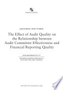 The Effect of Audit Quality on the Relationship Between Audit Committee Effectiveness and Financial Reporting Quality Book