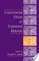 Environmental Effects on Engineered Materials Book