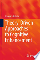 Theory Driven Approaches To Cognitive Enhancement