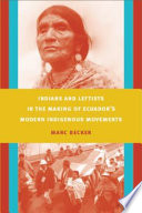 Indians and Leftists in the Making of Ecuador   s Modern Indigenous Movements