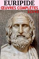 Euripide - Oeuvres Complètes (Annoté)