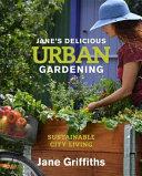 Janes Delicious Urban Gardening