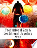Transitional Zen & Conditional Juggling: Words Stand Tall