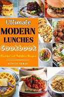 Ultimate Modern Lunch Cookbook  Illustrated  Book
