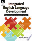 Integrated English Language Development  Supporting English Learners Across the Curriculum