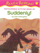 Photocopiable Activities Based on Suddenly! by Colin McNaughton