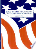 Budget Baselines, Historical Data, and Alternatives for the Future