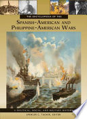 The Encyclopedia Of The Spanish American And Philippine American Wars A Political Social And Military History 3 Volumes