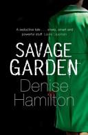 Savage Garden: A Novel