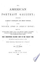 American Portrait Gallery Containing Correct Portraits And Brief Notices Of The Principal Actors In American History From Christopher Columbus Down To The Present Time  Book PDF