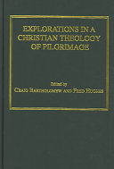 Explorations in a Christian Theology of Pilgrimage Book PDF