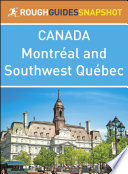 Montr  al and Southwest Qu  bec  Rough Guides Snapshot Canada