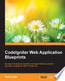 """CodeIgniter Web Application Blueprints"" by Rob Foster"