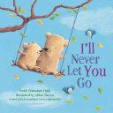 I ll Never Let You Go  padded board book