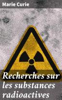 Recherches sur les substances radioactives [Pdf/ePub] eBook