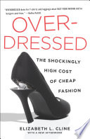 """Overdressed: The Shockingly High Cost of Cheap Fashion"" by Elizabeth L. Cline"