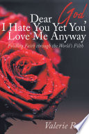 Dear God, I Hate You Yet You Love Me Anyway
