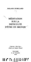 Méditation sur la difficulté d'être en bronze