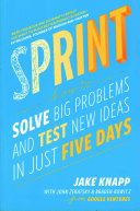Sprint: How to Solve Big Problems and Test New Ideas in Just 5 Days Book Cover