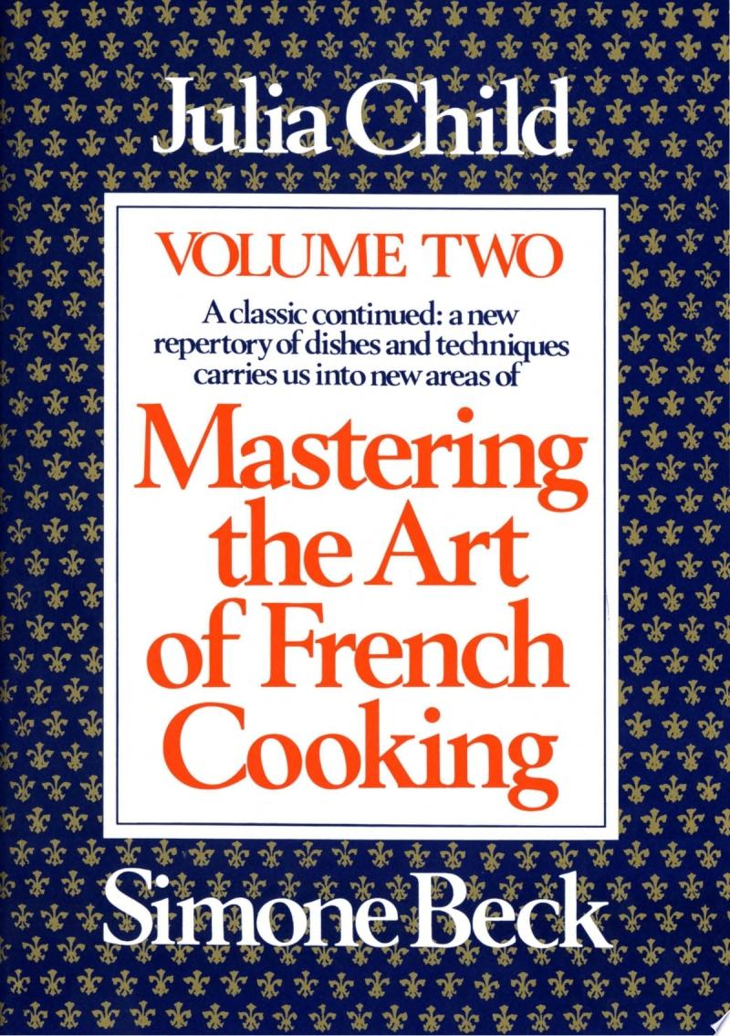 Mastering the Art of French Cooking, Volume 2
