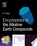 """""""Encyclopedia of the Alkaline Earth Compounds"""" by Richard C. Ropp"""