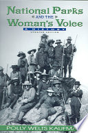 """""""National Parks and the Woman's Voice: A History"""" by Polly Welts Kaufman"""