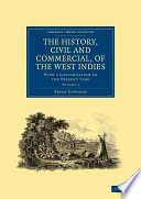 The History Civil And Commercial Of The West Indies