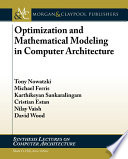 Optimization And Mathematical Modeling In Computer Architecture