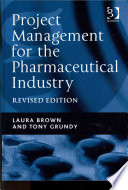 Project Management for the Pharmaceutical Industry Book