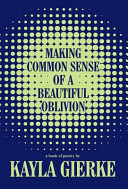 Making Common Sense of a Beautiful Oblivion