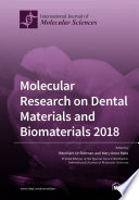 Molecular Research on Dental Materials and Biomaterials 2018