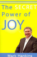 The Secret Power of Joy