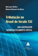 Tributação no Brasil do Século XXI: