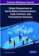 Global Perspectives On Social Media Communications Trade Unionism And Transnational Advocacy