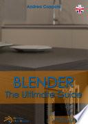 Blender The Ultimate Guide Volume 2