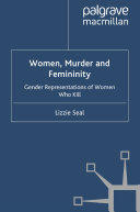 Women, Murder and Femininity