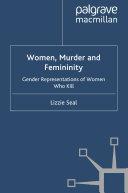 Women, Murder and Femininity