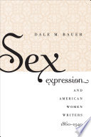 Sex Expression And American Women Writers 1860 1940